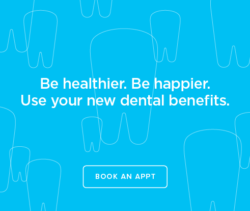 Be Heathier, Be Happier. Use your new dental benefits. - Dentists of Covington